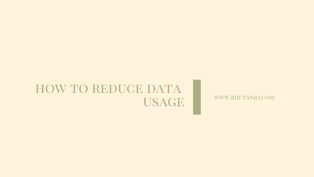 8 ways to reduce data usage