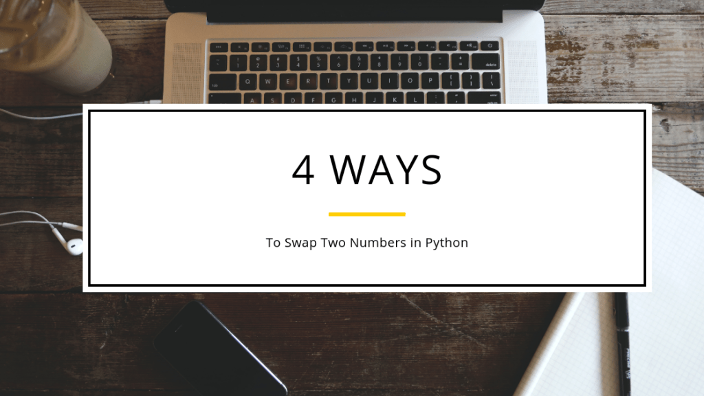 4 Ways to Swap 2 Variables in Python