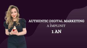 1 an de Authentic Digital Marketing 3 august 2021 bianca ionel web developer iasi