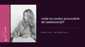 provocarile din adolescenta fila de jurnal nr 7 bianca ionel septembrie 2021
