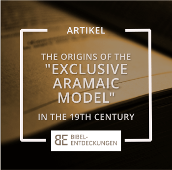 "The Origins of the ""Exclusive Aramaic Model"" in the 19th Century"