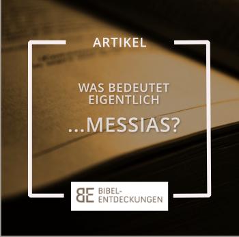 Was bedeutet eigentlich… Messias?