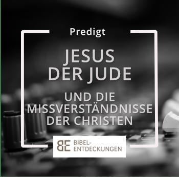 """""""Jesus der Jude und die Mißverständnisse der Christen"""""""