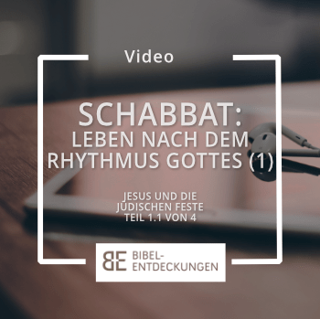 Shabbat: Leben nach dem Rhythmus Gottes (Jesus und die jüdischen Feste, Teil 1.1)