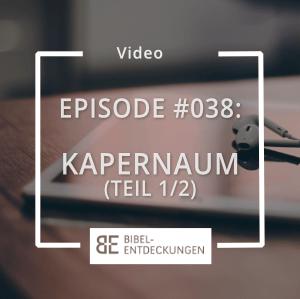 Episode #038: Kapernaum (1/2)