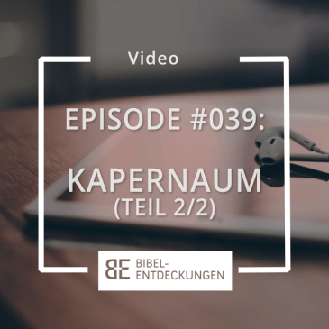 Episode #039: Kapernaum (2/2)