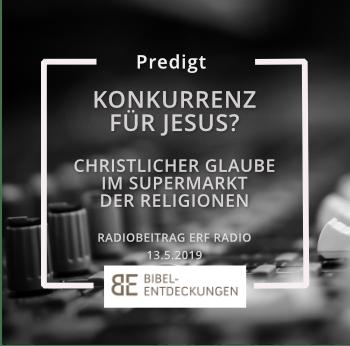 Konkurrenz für Jesus? Christlicher Glaube im Supermarkt der Weltreligionen