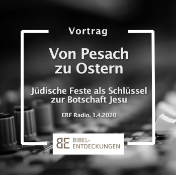"""""""Von Pessach zu Ostern – Jüdische Feste als Schlüssel zur Botschaft Jesu"""""""