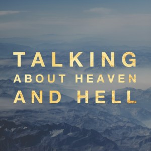 Talking about Heaven and Hell: How Peter and Paul Preached the Gospel