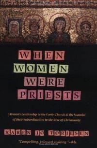 when-women-were-priests-womens-leadership-in-early-karen-jo-torjesen-paperback-cover-art