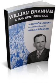 William Branham, A Man Sent fron God by Gordon Lindsay