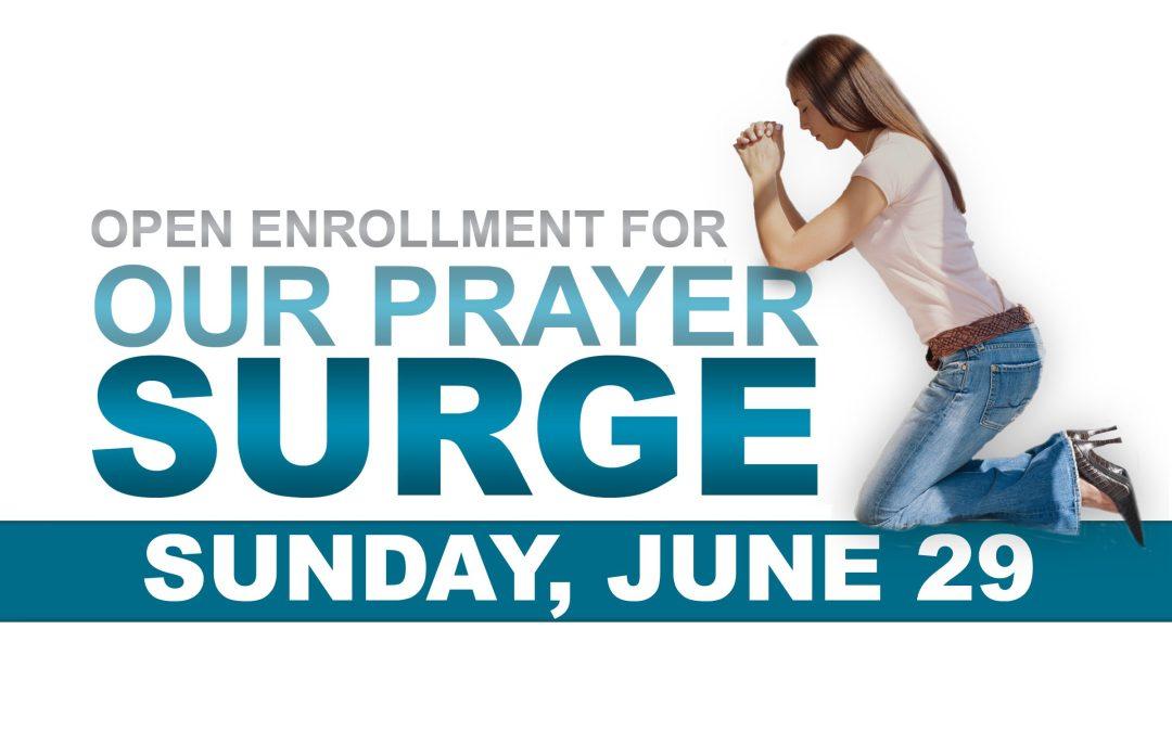 Coming Up: Prayer Surge Open Enrollment