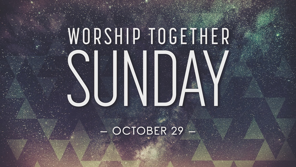 Worship Together Sunday (October 29)