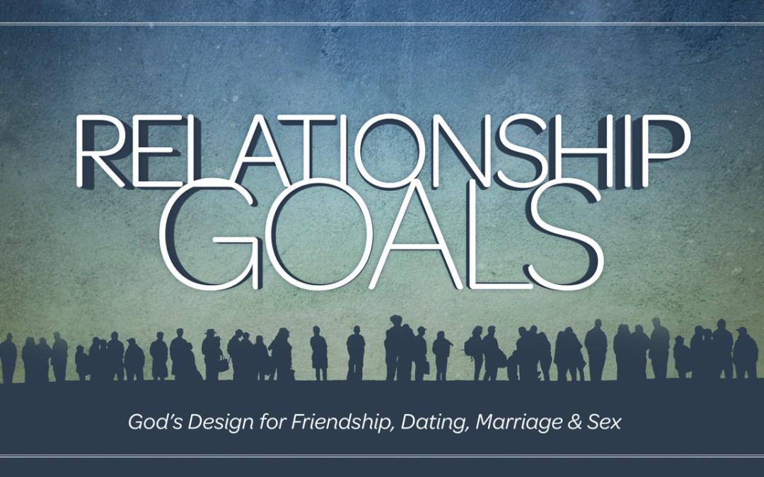 Sermon Series | Relationship Goals