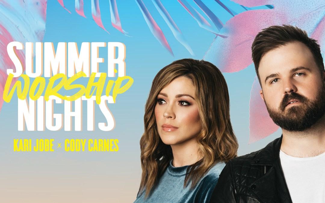 Kari Jobe & Cody Carnes: Summer Worship Nights
