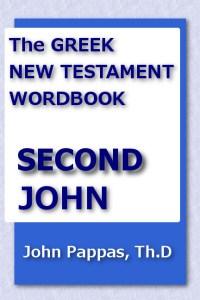 The Greek new Testament Wordbook - Second John