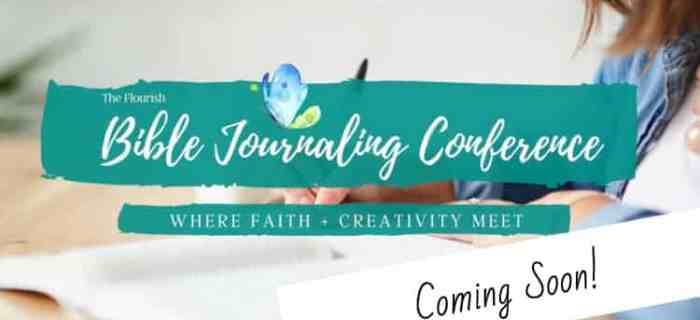 Flourish Bible Journaling Conference is Coming Soon!