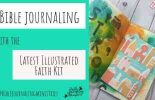 Stronger Together – Bible Journaling With The Latest Illustrated Faith Kit