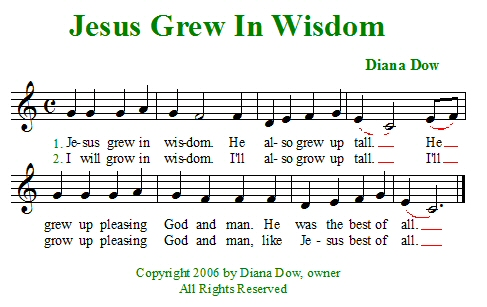 Jesus Grew In Wisdom by Diana Dow. A song for young children.