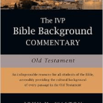 IVP Bible Background Commentary Old Testament: Part 1