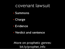 A prophetic lawsuit can be identified by its form and the Hebrew word riv.