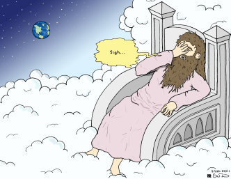 Although this is a humorous picture, it is an excellent illustration of how modern ideas can confuse the biblical message. God's rest does not indicate He was tired, but that He began to rule!