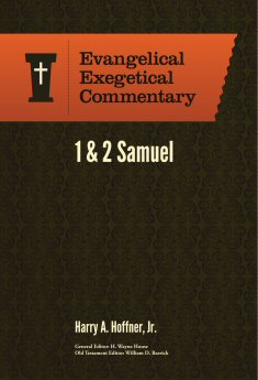 Evangelical Exegetical Commentary: 1&2 Samuel • Bible Study With Randy