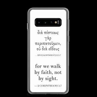 Bilingual Samsung case with Biblical Greek & English (2 Corinthians 5:7) with Samsung Galaxy S10 (closed)