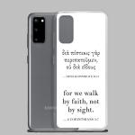 Bilingual Samsung case with Biblical Greek & English (2 Corinthians 5:7) with Samsung Galaxy S20 (open)