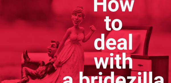 How To Deal With A Bridezilla in your Business