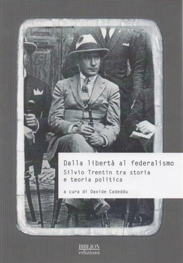 biblion-edizioni-storia-politica-società-trentin-dalla-liberta-al-federalismo