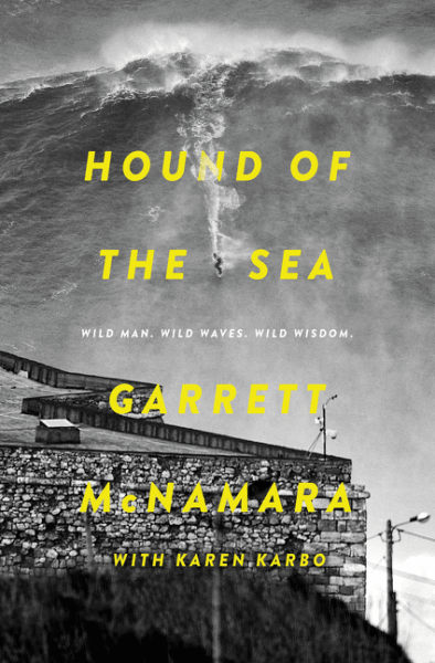Review: Hound of the Sea, by Garret McNamara (with Karen Karbo)