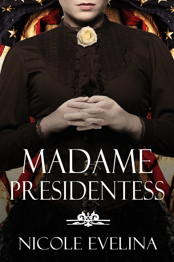 Review: Madame Presidentess, by Nicole Evelina