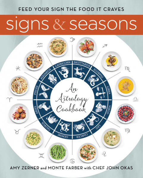 Review: Signs & Seasons: An Astrology Cookbook, by Amy Zerner and Monte Farber with Chef John Okas