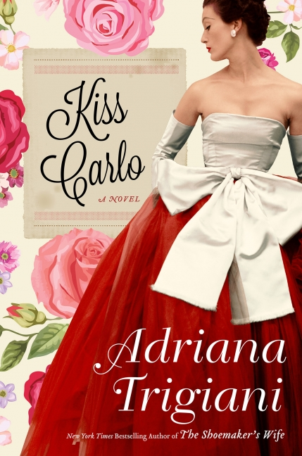 Review: Kiss Carlo, by Adriana Trigiani
