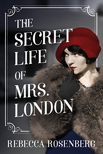Spotlight: The Secret Life of Mrs. London, by Rebecca Rosenberg