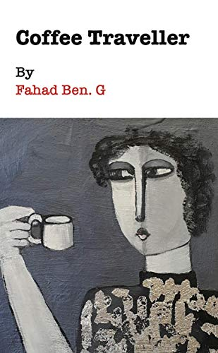 Review: Coffee Traveller, by Fahad Ben G