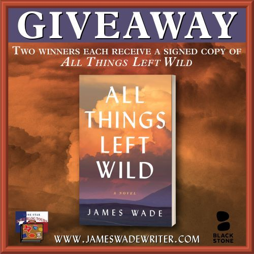 Review: All Things Left Wild, by James Wade  – with Giveaway