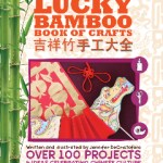 100+ Kids Projects for Celebrating Chinese Culture with Lucky Bamboo Book of Crafts
