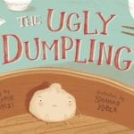 The Ugly Dumpling Multicultural Picture Book Features Friendship, Feelings, and Food