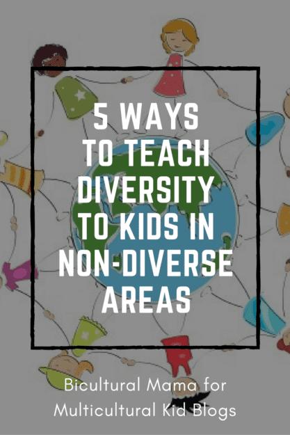 5 Ways to Teach Diversity to Kids in Non-Diverse Areas