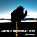 Accumulate experiences, not things