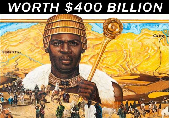 Mansa Musa the richest person in the world from Mali.