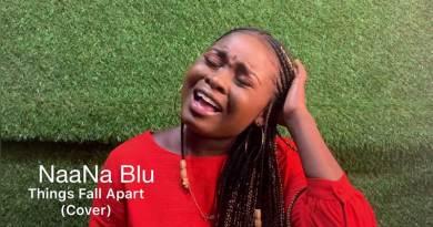 NaaNa Blu – Kofi Kinaata – Things Fall Apart Cover Video.