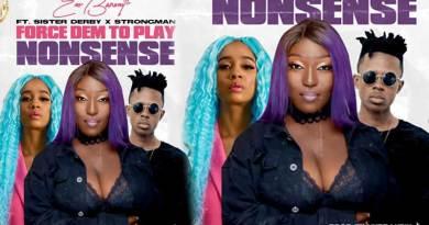 Eno barony ft Sister Deborah n Strongman Force Dem To Play Nonsense Video directed by Rakil Ghana n produced by Hype Lyrix.