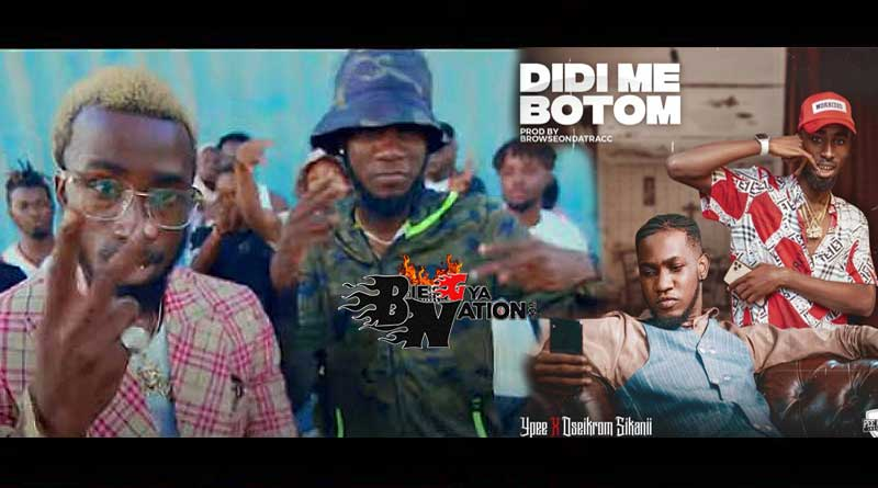 Ypee ft Oseikrom Sikanii Didi Me Botom Music Video directed by Mysta Bruce, song produced by BrowsOnDaTracc