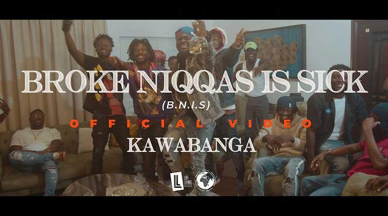 Kawabanga Broke Niqqas Is Sick BNIS Music Video directed by Yaw Phanta, song produced by Mondanny.