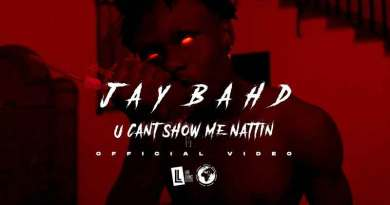 Jay Bahd, U Can't Show Me Nattin Official Music Video directed by Junie Annan, song produced by DJ Fortune.