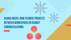 workspaces asana hacks
