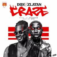 [Music] Didi & Zlatan – Craze (Prod. By Cracker)